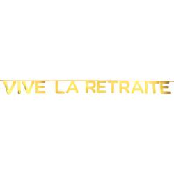BANDEROLE VIVE LA RETRAITE OR (2,50M)